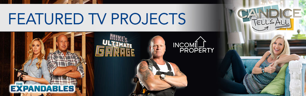 CANAMOULD products have been featured in a number of television projects including Mike Holmes